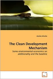 The Clean Development Mechanism - Annika Schulte