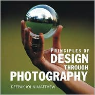 Principles of Design Through Photography - Deepak John Mathew