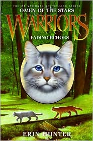 Fading Echoes (Warriors: Omen of the Stars Series #2) - Erin Hunter
