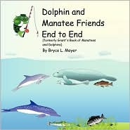 Dolphin And Manatee Friends End To End - Bryce L. Meyer