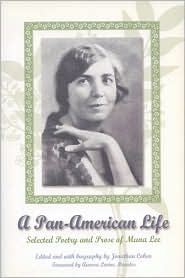 A Pan-American Life: Selected Poetry and Prose of Muna Lee - Muna Lee, Jonathan Cohen (Editor), Foreword by Aurora Levins Morales