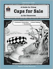 A Guide for Using Caps for Sale in the Classroom - Jodene Smith, Lorin Klistoff (Editor), Ken Tunell (Illustrator)