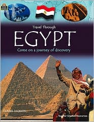 Travel Through: Egypt: Come on a Journey of Discovery - Teacher Created Resources, Elaine Jackson
