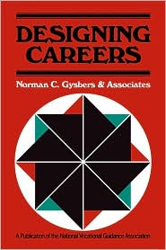 Designing Careers: Counseling to Enhance Education, Work, and Leisure - Norman C. Gysbers