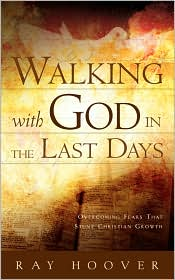 Walking With God In The Last Days
