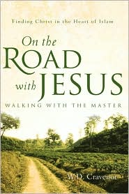 On The Road With Jesus - Walking With The Master - W.D. Cravenor