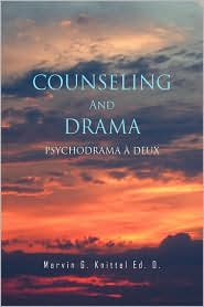 Counseling And Drama - Marvin G. Knittel Ed. D.