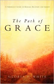 The Path Of Grace - Gloria S. White