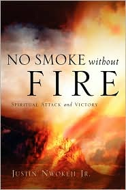 No Smoke Without Fire - Justin Nwokeji Jr