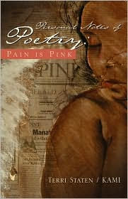 Personal Notes of Poetry: Pain Is Pink - Terri Staten