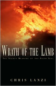 Wrath of the Lamb: The Secret Meaning of the Sixth Seal
