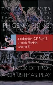 A Collection Of Plays By Mark Frank Volume Iii
