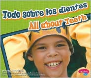 Todo Sobre los Dientes/All About Teeth - Mari C. Schuh, Gail Saunders-Smith (Editor), Martin Luis Guzman Ferrer (Translator)