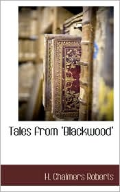 Tales From Blackwood - H. Chalmers Roberts