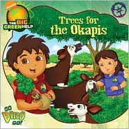Trees for the Okapis (Go, Diego, Go! Series) (Little Green Books Series) - Jorge Aguirre, Art Mawhinney (Illustrator)