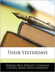 Their Yesterdays - Harold Bell Wright