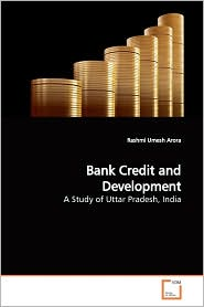Bank Credit And Development - Rashmi Umesh Arora
