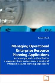 Managing Operational Enterprise Resource Planning Applications - Richard Fulford