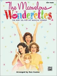 The Marvelous Wonderettes - Arranged by Dan Coates, Roger Bean, With Beth Malone, With Farah Alvin, With Victoria Matlock, With Bets Malone