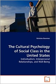 The Cultural Psychology Of Social Class In The United States - Nicholas Bowman