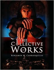 The Collective Works Of Benjamin N. Carrasquillo - Benjamin N. Carrasquillo