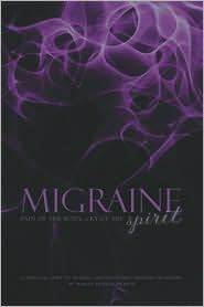 Migraine: Pain of the Body, Cry of the Spirit