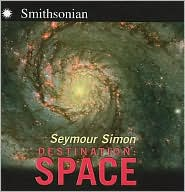 Destination: Space - Seymour Simon