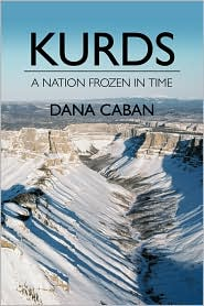 Kurds A Nation Frozen In Time - Dana Caban
