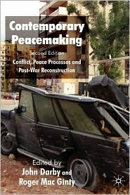 Contemporary Peacemaking - John Darby (Editor), Roger Mac Ginty (Editor)