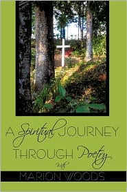 A Spiritual Journey Through Poetry With Marion Woods - Marion Woods