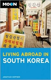 Moon Living Abroad in South Korea - Jonathan Hopfner