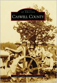 Caswell County, NC (Images of America Series) - Caswell County Historical Association