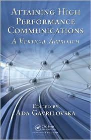 Attaining High Performance Communications: A Vertical Approach - Ada Gavrilovska (Editor)