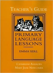 Primary Language Lessons, Teacher's Guide - Catherine Andrews, Emma Serl, Mary Jane Newcomer