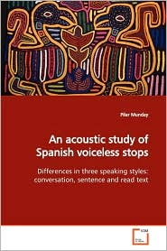 An Acoustic Study Of Spanish Voiceless Stops - Pilar Munday