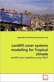 Landfill Cover Systems Modelling For Tropical Climate - Agamuthu Pariatamby