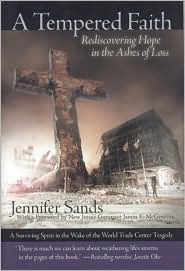 A Tempered Faith: Rediscovering Hope in the Ashes of Loss - Jennifer Sands, James E. Mcgreevey