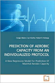 Prediction Of Aerobic Capacity From An Individualized Protocol - Cengiz Akalan