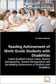 Reading Achievement Of Ninth Grade Students With Disabilities - A. Helene Robinson