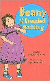 Beany and the Dreaded Wedding - Susan Wojciechowski, Susan/ Natti, Susanna (ILT), Susanna Natti