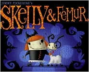 Skelly and Femur - Jimmy Pickering