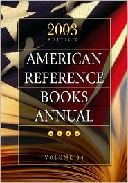 American Reference Books Annual: 2003 Edition, Volume 34