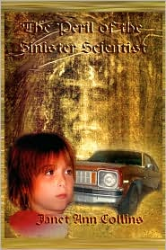 The Peril Of The Sinister Scientist - Janet Ann Collins