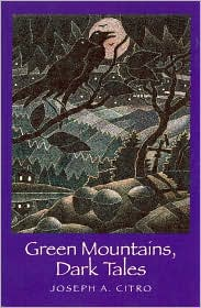 Green Mountains, Dark Tales - Joseph A. Citro
