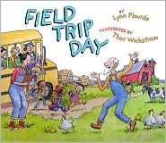 Field Trip Day - Lynn Plourde, Thor Wickstrom (Illustrator)