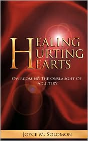 Healing Hurting Hearts - Joyce M. Solomon