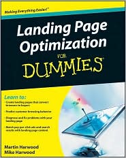 Landing Page Optimization For Dummies - Martin Harwood, Michael Harwood