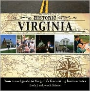 Historic Virginia: Your Travel Guide to Virginia's Fascinating Historic Sites - Emily J. Salmon, John S. Salmon