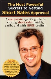 The most powerful secrets to getting short sales Approved: A real estate agents guide to closing short sales quickly, easily, and with HUGH Profit - Ryan G. Wright