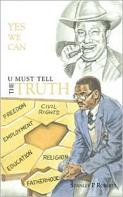 U Must Tell The Truth - Stanley P. Roberts